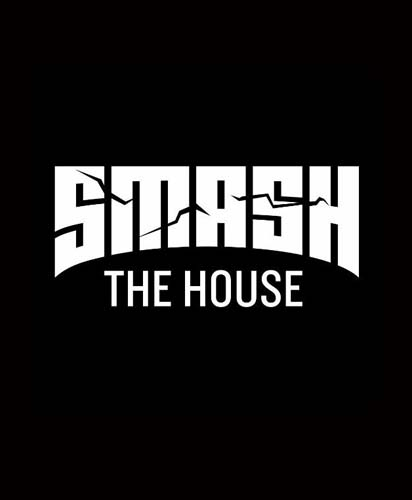 Smash The House
